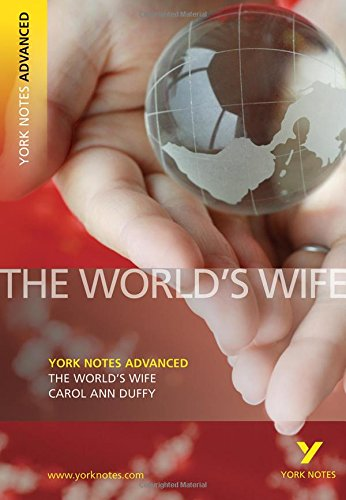 "The ""World's Wife"" by Carol Ann Duffy (York Notes Advanced)"