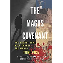 The Magus Covenant: The secret that will change the world (The Jotham Fletcher Mystery Thriller Series)