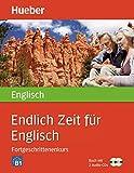 Endlich Zeit für Englisch Fortgeschrittenenkurs: Buch mit 2 Audio-CDs