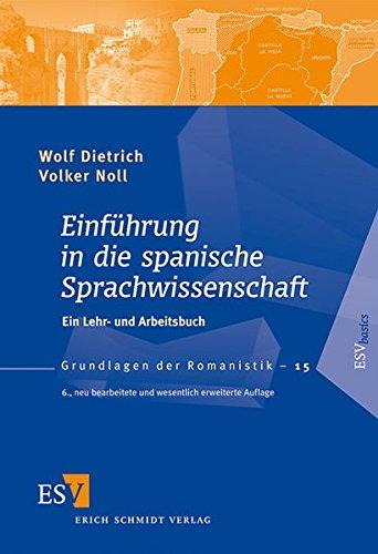 Einführung in die spanische Sprachwissenschaft: Ein Lehr- und Arbeitsbuch (Grundlagen der Romanistik (GrR), Band 15)