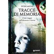 Tracce di memoria: Il mio viaggio nell'olocausto e ritorno (Italian Edition)