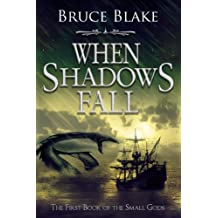 When Shadows Fall (The First Book of the Small Gods Series) (English Edition)
