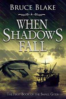 When Shadows Fall (The First Book of the Small Gods Series) (English Edition) di [Blake, Bruce]