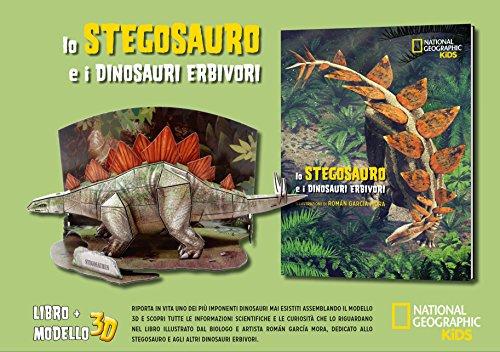 Lo stegosauro e i dinosauri erbivori. Dinosauri 3D. Ediz. a colori. Con gadget (National Geographic Kids)