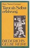 Diederichs Gelbe Reihe, Bd.55, Tarot als Selbsterfahrung - Mary Steiner- Geringer, Mary Steiner- Geringer