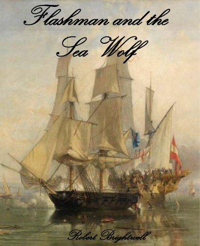 Flashman and the Seawolf (Adventures of Thomas Flashman Book 1) par Robert Brightwell