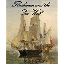 Flashman and the Seawolf (Adventures of Thomas Flashman Book 1)