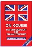 On Course - English Grammar for German Students - Claus Kunze, Barbro Woxbrandt