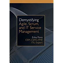 Demystifying Agile, Scrum, and IT Service Management (English Edition)