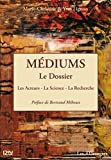 Médiums : le Dossier (French Edition)