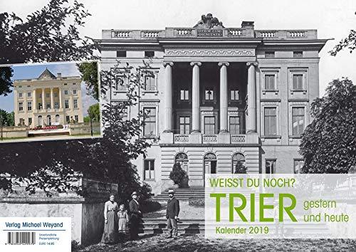 Trier – Kalender 2019: Weißt du noch? Trier gestern und heute