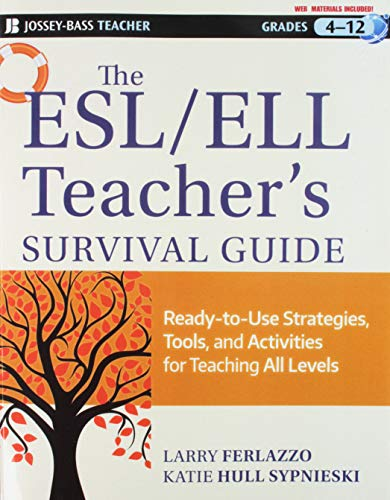 The ESL / ELL Teacher's Survival Guide: Ready-to-Use Strategies, Tools, and Activities for Teaching English Language Learners of All Levels (Jossey-Bass Teacher)
