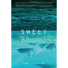 Sweet by Emmy Laybourne (2-Jun-2015) Hardcover