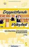 Doppelstunde Volleyball: Unterrichtseinheiten und Stundenbeispiele für Schule und Verein (Doppelstunde Sport)