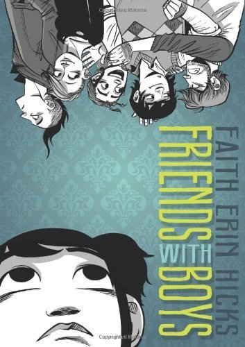 Friends with Boys by Faith Erin Hicks (1-Mar-2012) Paperback