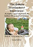 The Human Development Experience: A Psycho-Social Approach to Human Lifespan Development by Ph.D., Th.D., Philip Terry-Smith (2012-11-03)