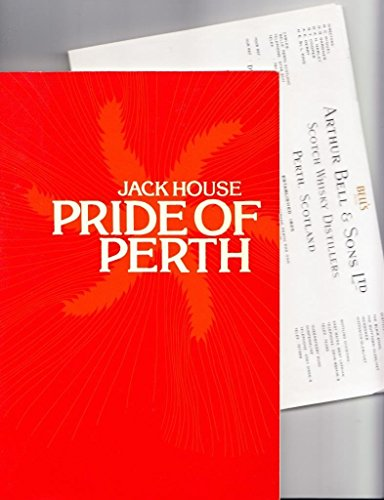 Pride of Perth: The Story of Arthur Bell & Sons Ltd, Scotch Whisky Distillers