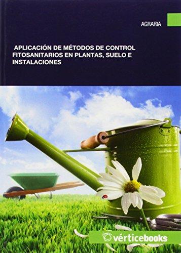 Aplicación de métodos de control fitosanitarios en plantas, suelo e instalaciones por Silvia Lozano García