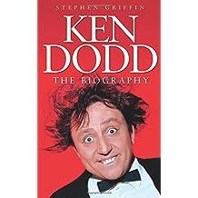Ken Dodd. The Biography: The Biography
