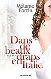 Telecharger Livres Dans de beaux draps en Italie (PDF,EPUB,MOBI) gratuits en Francaise
