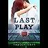 Last Play: Book 1 Last Play Romance Series (A Bachelor Billionaire Companion) (The Last Play Series) (English Edition)