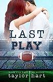 Last Play: Book 1 Last Play Romance Series (A Bachelor Billionaire Companion) (English Edition)
