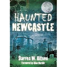 [(Haunted Newcastle)] [Author: Darren W. Ritson] published on (July, 2009)