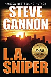 L.A. Sniper (A Kane Novel) by Steve Gannon (2015-03-03)
