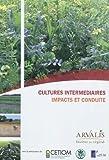 Cultures intermédiaires : impacts et conduite / Arvalis   Centre technique interprofessionnel des oléagineux métropolitains (France). collaborateur
