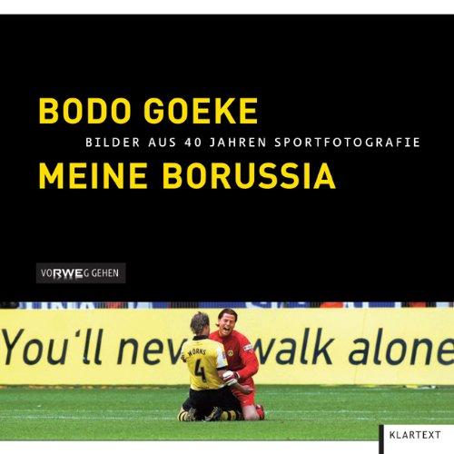 Preisvergleich Produktbild Meine Borussia: Bilder aus 40 Jahren Sportfotografie