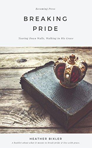 Breaking Pride - Tearing Down Walls, Walking in His Grace (English Edition) Walking Down Steps