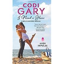 I Need a Hero: A Men in Uniform Novella by Codi Gary (2015-11-24)