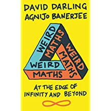 Weird Maths: At the Edge of Infinity and Beyond (English Edition)
