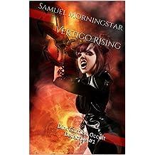Vertigo Rising: Dirk Garrick, Occult Detective #1 (English Edition)