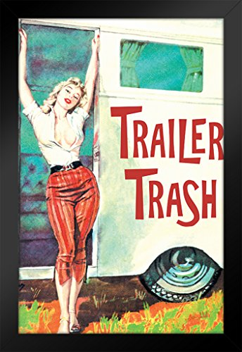 Poster Foundry Trailer Trash Retro Girl Pinup Humor Retro Humor Retro 14x20 inches Framed Poster