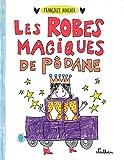 """Afficher """"Les robes magiques de Pôdane - Dès 5 ans"""""""