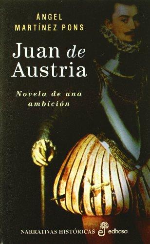 Juan de Austria (Narrativas Historicas) por Angel Martinez Pons