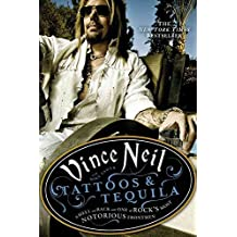 [Tattoos & Tequila: To Hell and Back with One of Rock's Most Notorious Frontmen] (By: Vince Neil) [published: September, 2010]