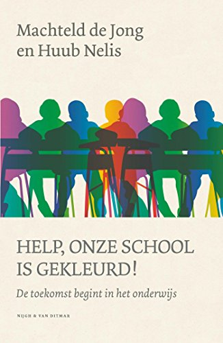 Help, onze school is gekleurd! (Dutch Edition) por Machteld de Jong