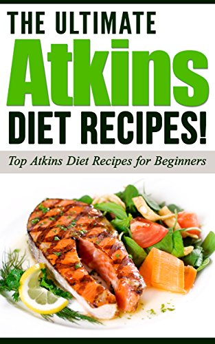 atkins-the-ultimate-atkins-diet-recipes-atkins-diet-top-atkins-diet-recipes-for-beginners