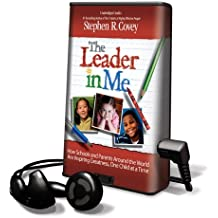 The Leader in Me: How Schools and Parents Around the World Are Inspiring Greatness, One Child at a Time [With Earbuds] (Playaway Adult Nonfiction)