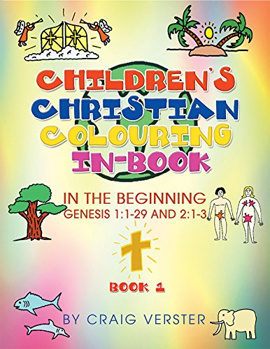 Children's Christian Colouring In-Book: In the Beginning Genesis 1:1-29 and 2:1-3 Book 1 (English Edition)
