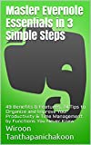 Master Evernote Essentials in 3 Simple Steps: 49 Benefits & Features, 74 Tips to Organize and Improve Your Productivity & Time Management by Functions You Never Knew (English Edition)