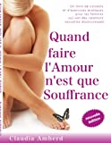 Quand faire l'amour n'est que souffrance: Un livre de conseils et d'exercices pratiques pour les femmes...