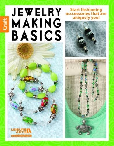 Jewelry Making Basics: Get Started with Simple, Beautiful Projects!
