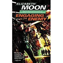 [Engaging the Enemy] (By: Elizabeth Moon) [published: January, 2007]
