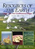 Resources of the Earth: Origin, Use, and Environmental Impact by Craig, James R., Vaughan, David J., Skinner, Brian J. (2000) Hardcover