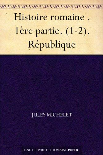 Couverture du livre Histoire romaine . 1ère partie. (1-2). République