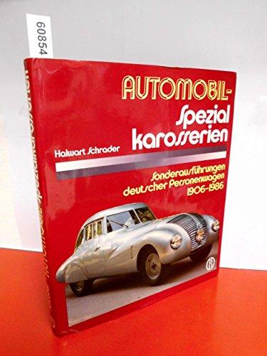 Automobil - Spezialkarosserien. Sonderausführungen deutscher Personenwagen 1906-1986