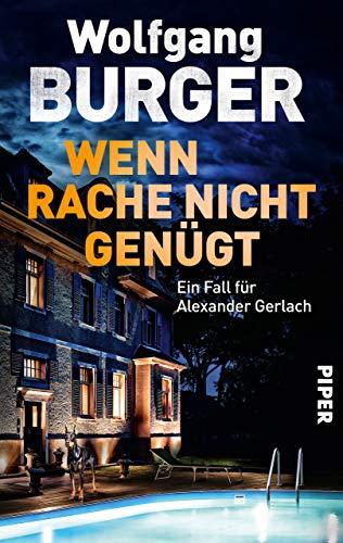 Wenn Rache nicht genügt: Ein Fall für Alexander Gerlach (Alexander-Gerlach-Reihe 16)